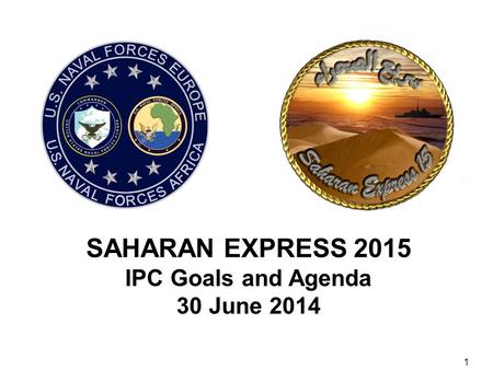 1 SAHARAN EXPRESS 2015 IPC Goals and Agenda 30 June 2014.