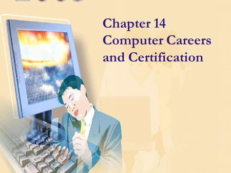 Chapter 14 Computer Careers and Certification. Careers in the Computer Industry What are the primary areas where job opportunities are found? Computer.