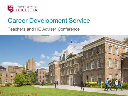 Career Development Service Teachers and HE Adviser Conference.