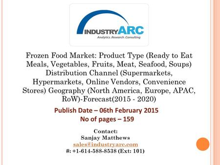 Frozen Food Market: Product Type (Ready to Eat Meals, Vegetables, Fruits, Meat, Seafood, Soups) Distribution Channel (Supermarkets, Hypermarkets, Online.