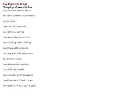 CIPRO (Ciprofloxacin) dosage, indication, interactions, side