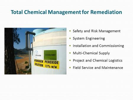 Total Chemical Management for Remediation Safety and Risk Management System Engineering Installation and Commissioning Multi-Chemical Supply Project and.