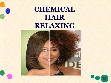 CHEMICAL HAIR RELAXING.