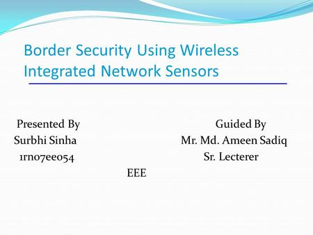 Border Security Using Wireless Integrated Network Sensors