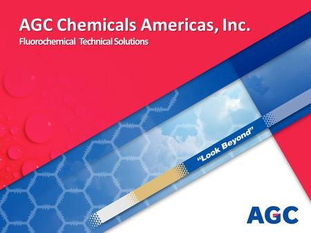 AGC Chemicals Americas, Inc. Fluorochemical Technical Solutions –