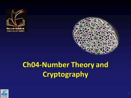 Ch04-Number Theory and Cryptography 1. Introduction to Number Theory Number theory is about integers and their properties. We will start with the basic.