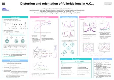 Distortion and orientation of fulleride ions in A 4 C 60 G. Klupp, K. Kamarás, N. M. Nemes* +, C. Brown* +, J. Leao* Research Institute for Solid State.