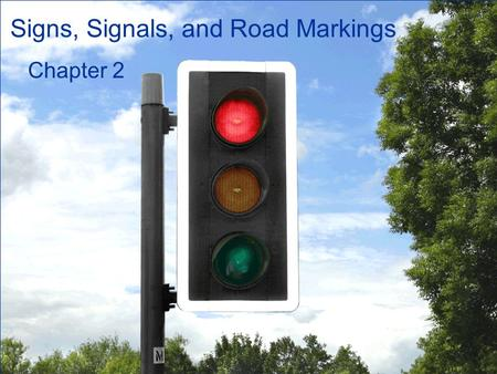 Signs, Signals, and Road Markings Chapter 2. Traffic Signs Page 1.