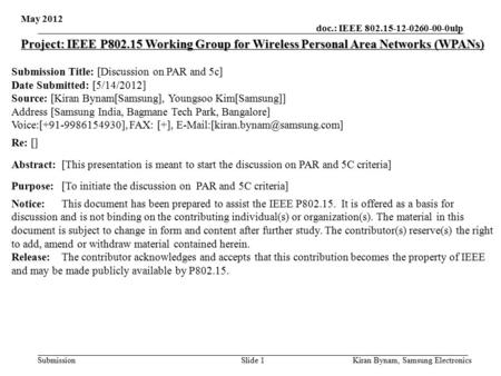 Doc.: IEEE 802.15-12-0260-00-0ulp Submission Slide 1 May 2012 Project: IEEE P802.15 Working Group for Wireless Personal Area Networks (WPANs) Submission.