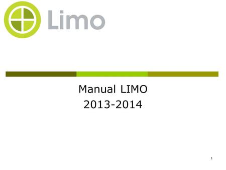 1 Manual LIMO 2013-2014. 2 Content  What's LIMO?  Content of LIMO  Getting started in LIMO  Performing Searches  Using the Search Results  Managing.