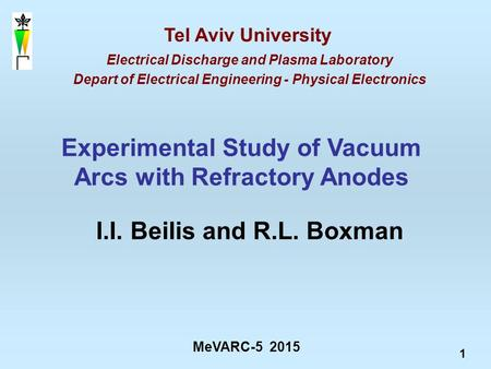 1 MeVARC-5 2015 Tel Aviv University Electrical Discharge and Plasma Laboratory Depart of Electrical Engineering - Physical Electronics Experimental Study.