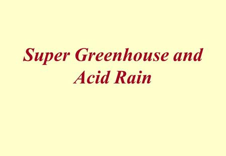 Super Greenhouse and Acid Rain www.assignmentpoint.com.