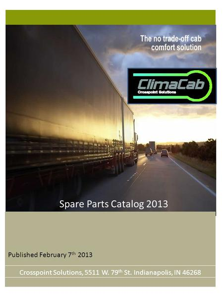 Spare Parts Catalog 2013 Published February 7 th 2013 Crosspoint Solutions, 5511 W. 79 th St. Indianapolis, IN 46268.