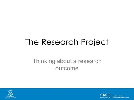 The Research Project Thinking about a research outcome.