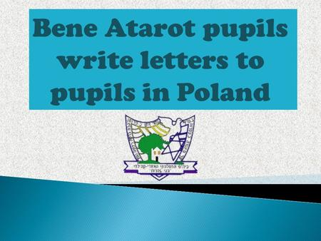 Bene Atarot pupils write letters to pupils in Poland.