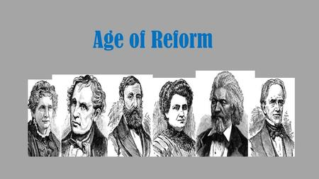 Age of Reform. Definition- A movement to fix or improve something that is corrupt (evil/bad) Major movements: Second Great Awakening… (led to) Prison.