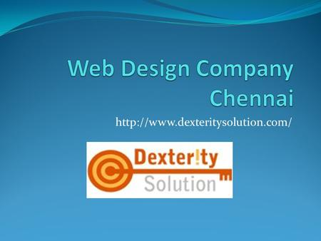 Web designing has become a crucial part of internet marketing. Dexterity Solution is an established Web Design Company.