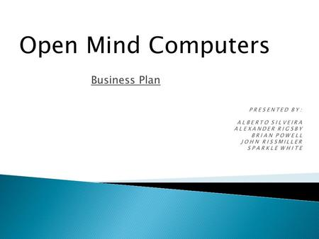 Business Plan Open Mind Computers. Introduction……………………………………...................................................03 Overall Corp. Strategy…………………....................................................04-05.
