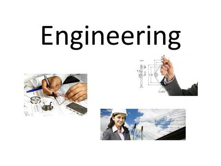 Engineering. What is Engineering & What do Engineers Do? Engineering involves developing innovative solutions to benefit humanity Engineering is essential.