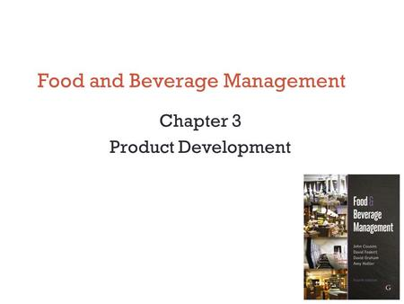 Food and Beverage Management Chapter 3 Product Development.