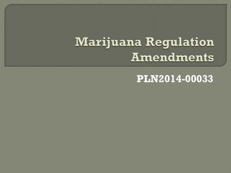 PLN2014-00033.  Amendments to Chapters 3, 4 and 11 of the Adams County Development Standards and Regulations concerning the regulation of medical and.