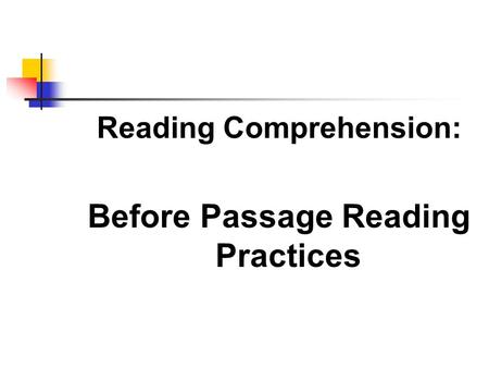 Reading Comprehension: Before Passage Reading Practices.
