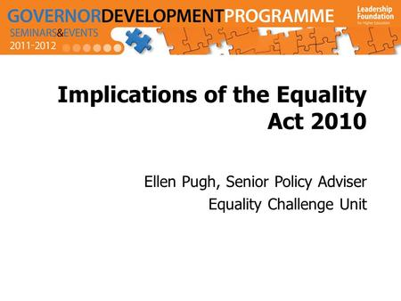 Implications of the Equality Act 2010 Ellen Pugh, Senior Policy Adviser Equality Challenge Unit.