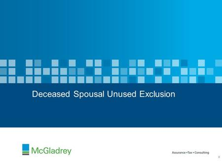 Deceased Spousal Unused Exclusion 0. Background  Tax Relief, Unemployment Insurance Reauthorization and Job Creation Act of 2010 (§303(a)) - Allows portability.