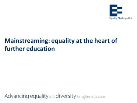 Mainstreaming: equality at the heart of further education.