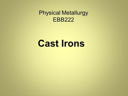 Physical Metallurgy EBB222