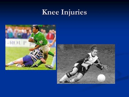 Knee Injuries. Patellafemoral Problems One of the most challenging knee injuries for both athlete and health care provider. One of the most challenging.