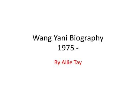 Wang Yani Biography 1975 - By Allie Tay.