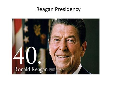 Reagan Presidency. Election of 1980 Ronald Reagan Republican vs. Jimmy Carter Reagan is a former actor and governor of California Reagan was known as.