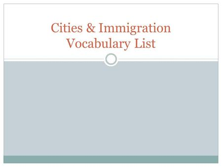 Cities & Immigration Vocabulary List