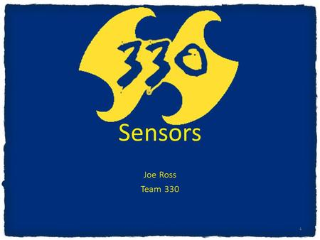 Sensors Joe Ross Team 330 1. What is a Sensor A sensor measures a physical quantity and converts it into a signal which can be read by an instrument.