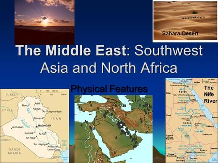 The Middle East: Southwest Asia and North Africa