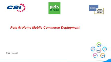 Paul Hassall Pets At Home Mobile Commerce Deployment.