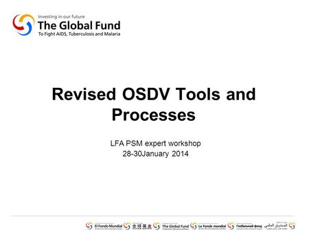 Revised OSDV Tools and Processes LFA PSM expert workshop 28-30January 2014.
