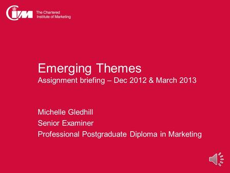 Emerging Themes Assignment briefing – Dec 2012 & March 2013