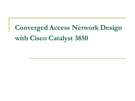 Converged Access Network Design with Cisco Catalyst 3850.