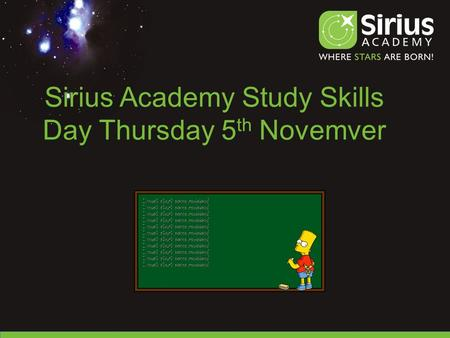 Sirius Academy Study Skills Day Thursday 5 th Novemver.