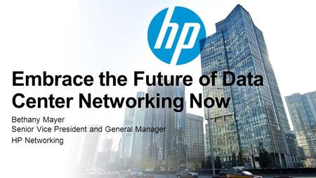 © Copyright 2012 Hewlett-Packard Development Company, L.P. The information contained herein is subject to change without notice. Embrace the Future of.