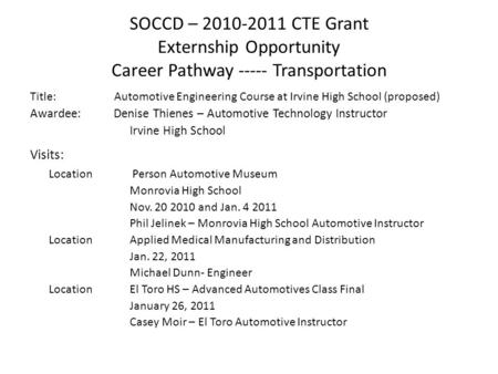 SOCCD – 2010-2011 CTE Grant Externship Opportunity Career Pathway ----- Transportation Title: Automotive Engineering Course at Irvine High School (proposed)