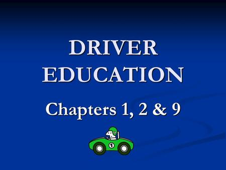 DRIVER EDUCATION Chapters 1, 2 & 9 Chapter 1 The New Jersey Driver License System Motorists must carry 3 things: a valid driver or provisional license.