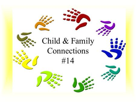 Child & Family Connections #14. What is Child and Family Connections The Early Intervention Program in Illinois State funded program to assist families.