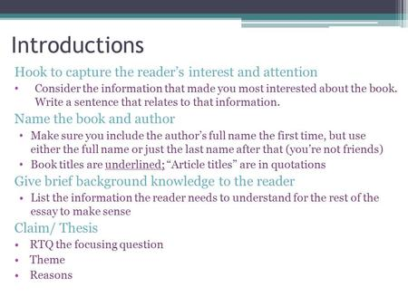 Introductions Hook to capture the reader's interest and attention