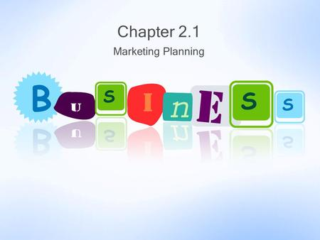 Marketing Planning Chapter 2.1. SWOT – Strengths, Weaknesses, Opportunities, Threats –A company's planning efforts begin with a critical look at itself.