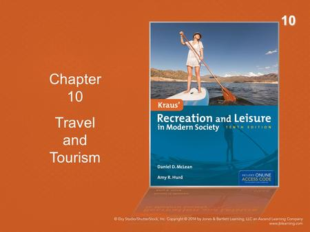 10 Chapter 10 Travel and Tourism. Objectives Define travel and tourism. Understand the scope of tourism. Identify and explain tourism types. Describe.