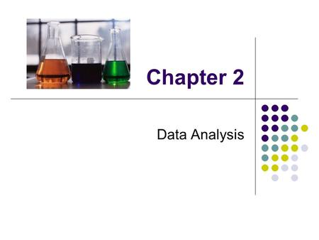 Chapter 2 Data Analysis. Units of Measurement Metric System The system of measurement used by Scientists Base unit modified by factor of 10 English System.