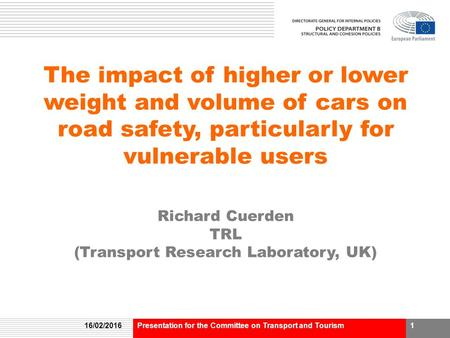 The impact of higher or lower weight and volume of cars on road safety, particularly for vulnerable users Richard Cuerden TRL (Transport Research Laboratory,
